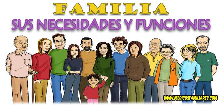 La Familia: Sus Necesidades Y Funciones